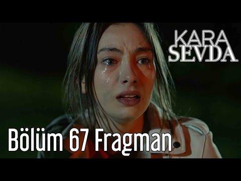 Kara Sevda 67. Bölüm Fragman
