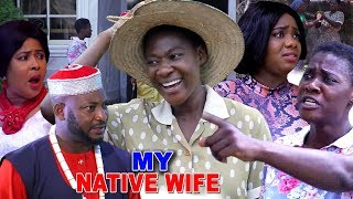 My Native Wife  FULL MOVIE Season 7&8 -  Mercy Johnson 2019 Latest Nigerian Movie