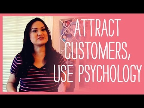 Attracting Customers Using Psychology, How To