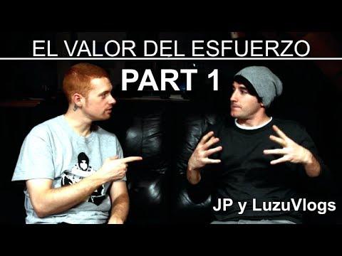 EL VALOR DEL ESFUERZO PART 1/2 con JP - LuzuVlogs