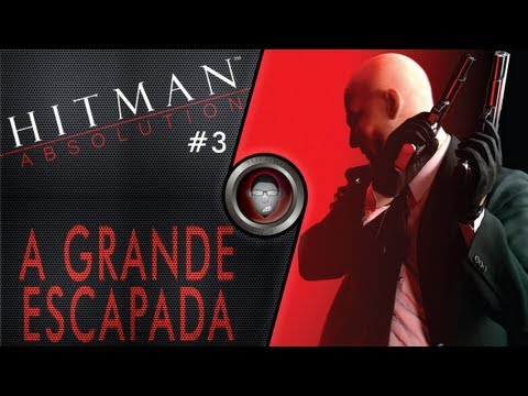 Hitman Absolution #3 - A Grande Escapada - By Tuttão