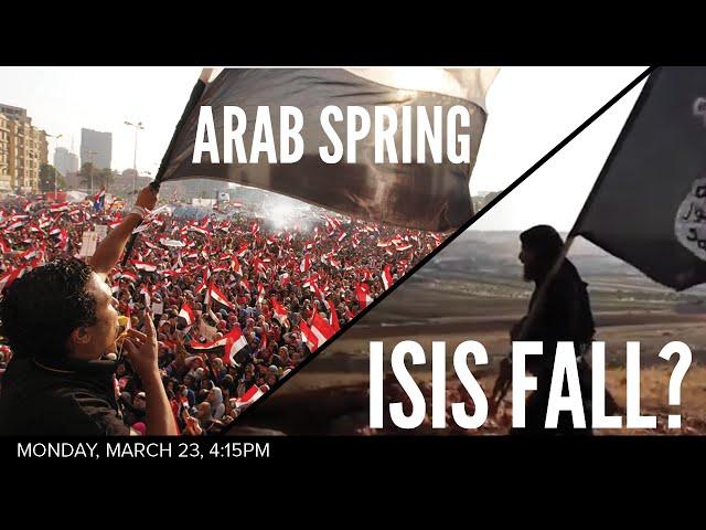 Arab Spring, ISIS Fall?