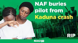NAF buries pilot who died in Kaduna helicopter crash | Legit TV