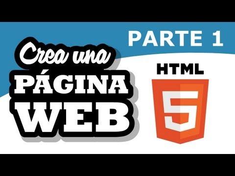 Crea una Página Web en HTML5 y CSS: Parte 1