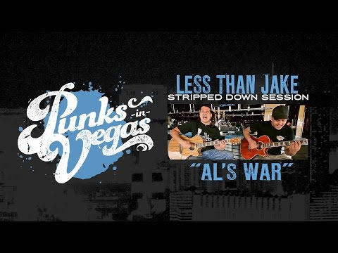 Less Than Jake &quot;Al&#039;s War&quot; Punks in Vegas Stripped Down Session