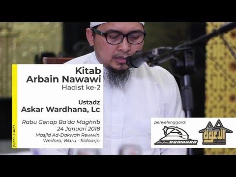 Arbain Nawawi: Hadist Ke 2 - Ustadz Askar Wardhana, Lc
