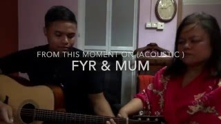 download lagu From This Moment On Acoustic Cover - Fyr & gratis