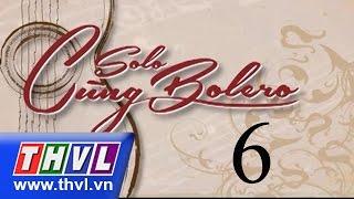 Solo cùng Bolero tập 6a