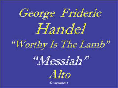 Handel-Messiah-Worthy Lamb-Alto.wmv