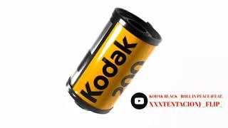 Kodak Black - Roll In Peace (feat. XXXTENTACION) FLIP