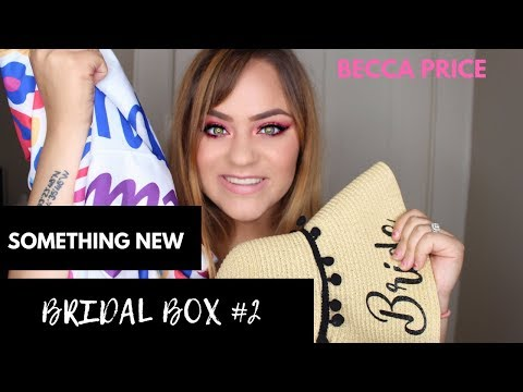 SOMETHING NEW BRIDAL BOX UNBOXING | Bridal Subscription Box | Becca Price