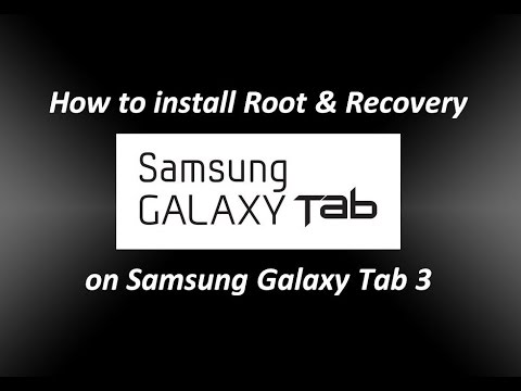 How to install Root & Recovery on Samsung Galaxy Tab 3 8 Inch