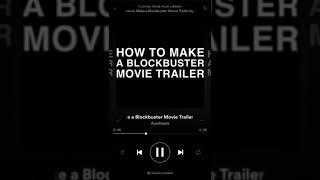 How to Make a Blockbuster Movie Trailer (No Dialogue)