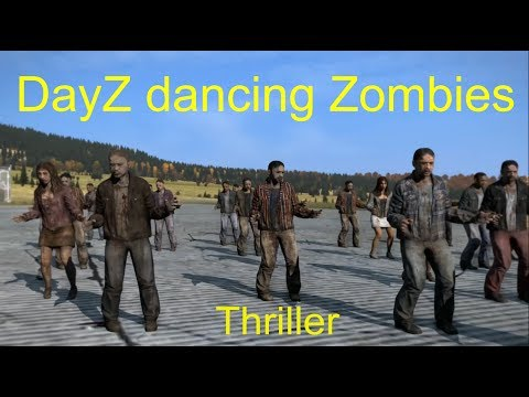 DayZ dancing Zombies Thriller