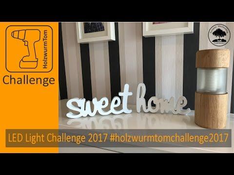 LED Light Challenge 2017 - #holzwurmtomchallenge2017