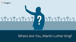 Where Are You, Martin Luther King?