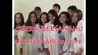 Download lagu Vierra-Bersamamu (Ost.Mermaid in Love) gratis