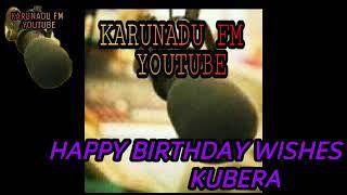 HAPPY BIRTHDAY WISHES TO KUBERA