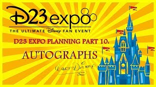 D23 Expo 2017 Planning Part 10: AUTOGRAPHS!  Who, Where and How to Get Disney Autographs