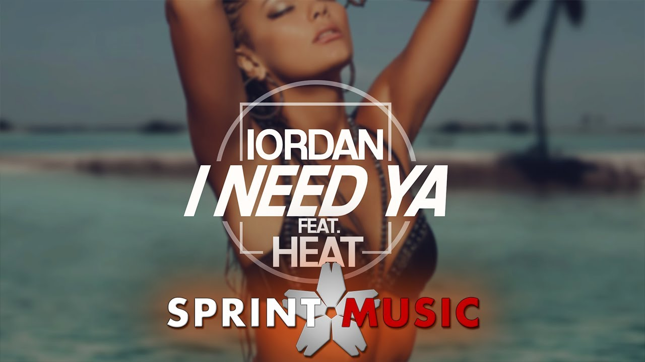 Iordan feat. Heat - I Need Ya | Official Single
