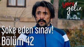 Download Lagu Yeni Gelin 42. Bölüm - Şoke Eden Sınav! Gratis STAFABAND