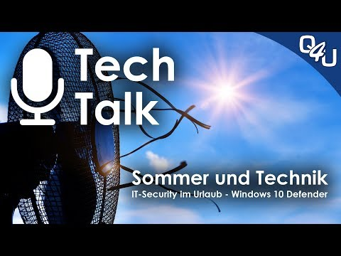 Sommerhitze und Technik, IT-Security im Urlaub, Windows 10 Defender - QSO4YOU Tech Talk #6