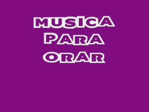 MUSICA PARA ORAR