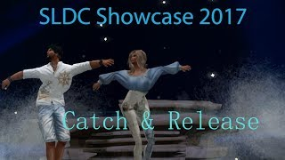 Catch  & Release: SLDC Showcase 2017