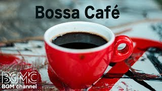 Bossa Nova Cafe Music - Relaxing Coffee Lounge - Study Cafe Music Instrumental