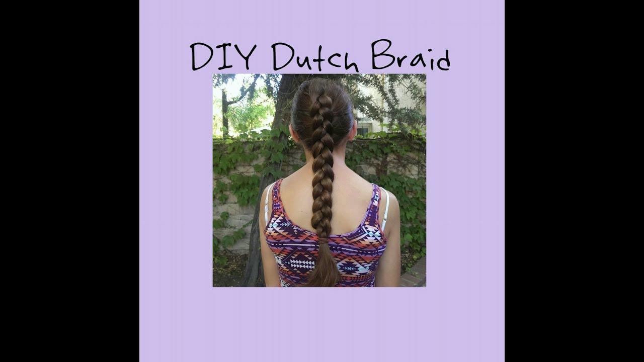 How to do a Dutch Braid on Yourself Dutch Braid on Yourself Diy