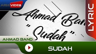Ahmad Band - Sudah | Official Lyric Video
