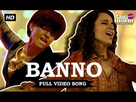 Banno | Full Video Song | Tanu Weds Manu Returns | Kangana Ranaut, R. Madhavan