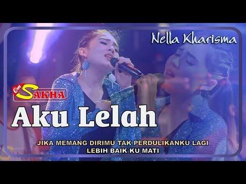 Nella Kharisma - AKU LELAH   |   OM Sakha Official Video