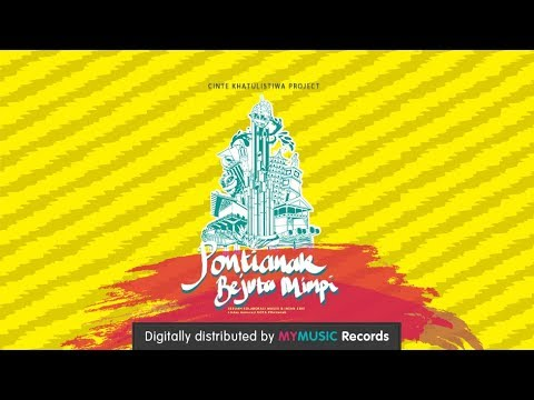 download lagu Cinte Khatulistiwa Project - Pontianak Bejuta Mimpi (Official Music Video) gratis