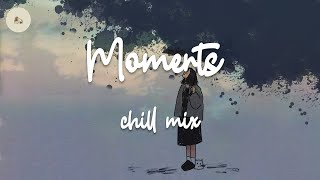 Moments - Chill mix rnb pop/ indie  playlist