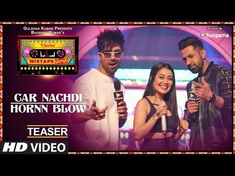 Car Nachdi / Hornn Blow (Teaser) | T-Series Mixtape Punjabi | Gippy Grewal Harrdy Sandhu Neha Kakkar