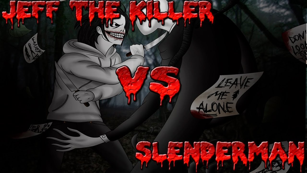 Creepypasta Slenderman x Jeff Creepypasta Slenderman vs Jeff
