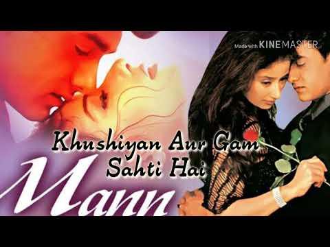 Khushiyan Aur Gham Sehti Hai Full Song_Mann/Udit Narayan, Anuradha Paudwal