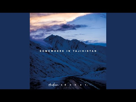 Download Somewhere in Tajikistan feat. Dekat Mp4 baru
