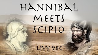 Conversation between Hannibal and Scipio before The Battle of Zama (202 BC) // As told by Livy
