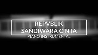 Repvblik - Sandiwara Cinta Piano Instrumental Cover