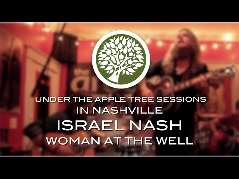 Israel Nash -  'Woman At The Well' (in Nashville) | UNDER THE APPLE TREE