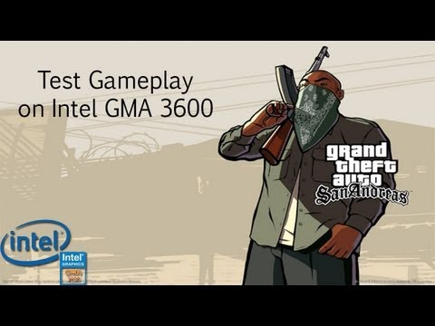 GTA San Andreas Gameplay Test on Intel GMA 3600