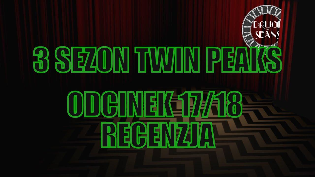 3 SEZON TWIN PEAKS - FINAŁ - RECENZJA