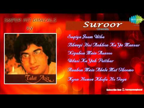 Suroor | Saqiya Jaam Utha | Ghazal Songs Audio Jukebox | Talat Aziz Ghazals video