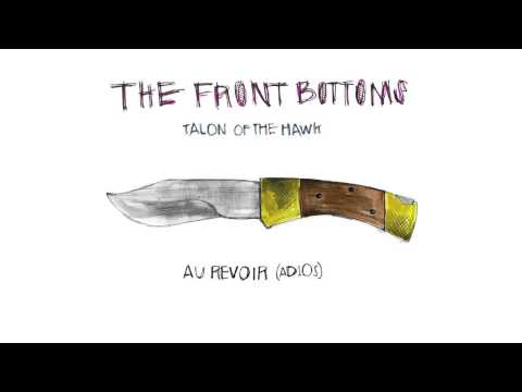 The Front Bottoms - Au Revoir