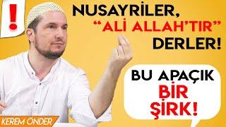 """Nusayriler, """"Ali Allah'tır"""" derler! Bu apaçık bir şirktir... / Kerem Önder"""