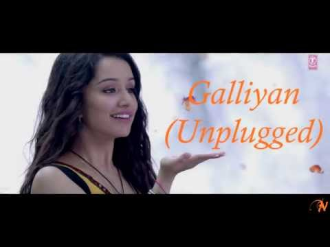 Galliyan (Unplugged) Full Song  Ek Villain   Ankit Tiwari  Shraddha Kapoor   Sidharth Malhotra