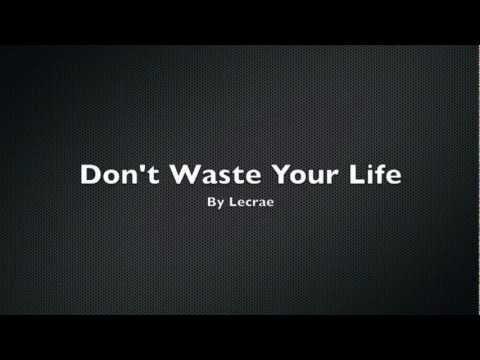 Lecrae - Don't Waste Your Life - Lyrics