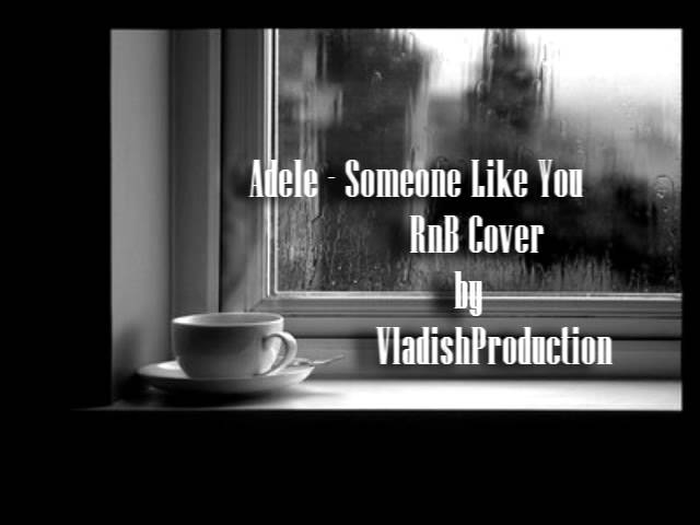 Adele - Someone Like You R&B COVER